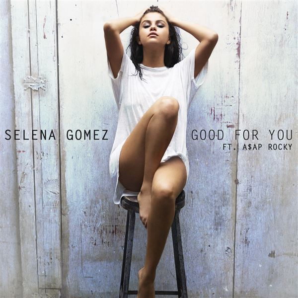 Selena Gomez|A$AP Rocky: Good For You