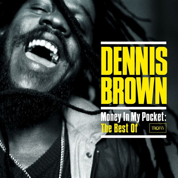 Dennis Brown: Money in My Pocket: The Best of Dennis Brown