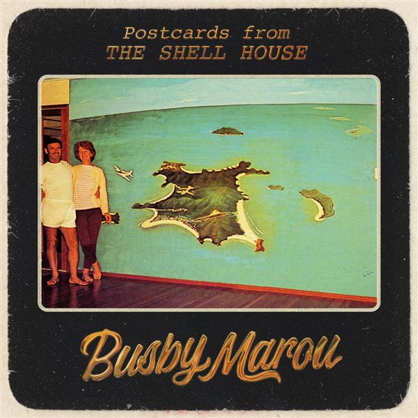 Busby Marou: Postcards from the Shell House