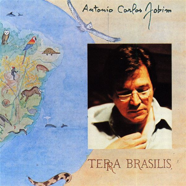 Antonio Carlos Jobim: Terra Brasilis
