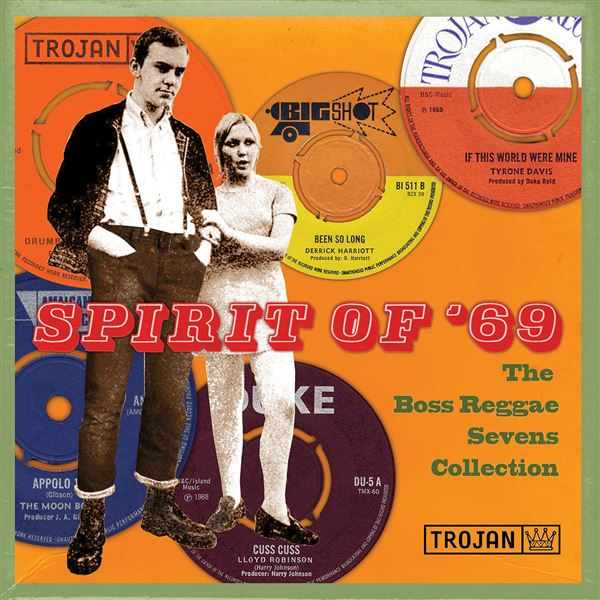 Derrick Harriott: Spirit of '69 : The Boss Reggae Sevens Collection