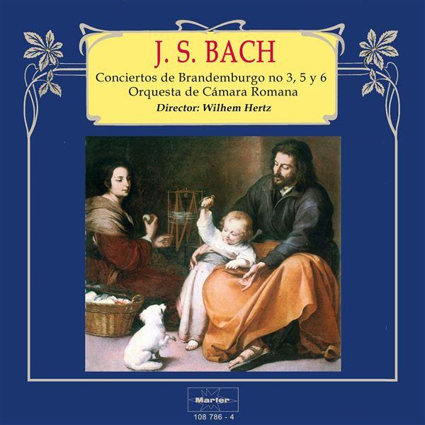 Orquesta de Cámara Romana / Wilhem Hertz: Bach: Conciertos de Brandemburgo No. 3, 5 y 6