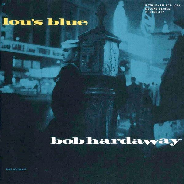 Bob Hardaway: Lou's Blue (2013 Remastered Version)