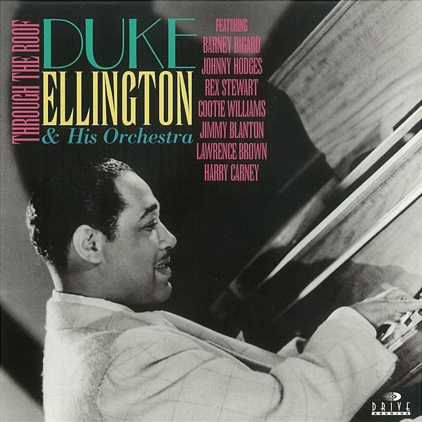 Duke Ellington and His Orchestra: Through the Roof