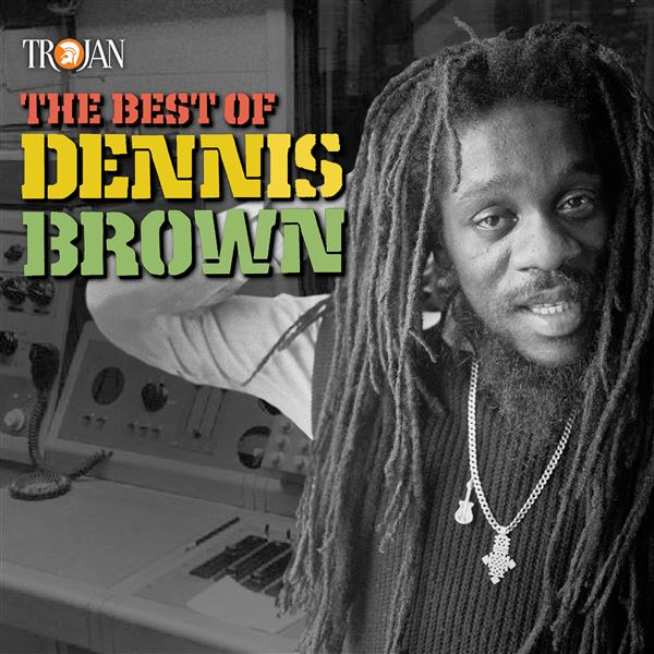 Dennis Brown: The Best of Dennis Brown