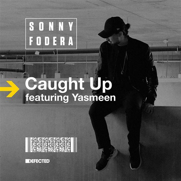 Sonny Fodera Yasmeen: Caught Up (feat. Yasmeen) [Remixes]