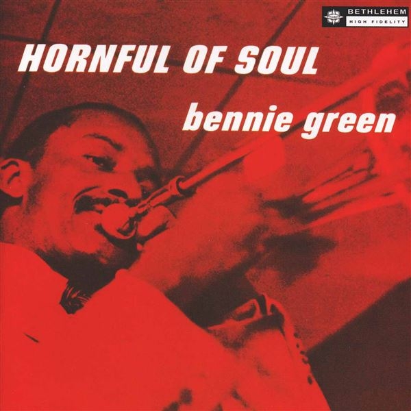 Bennie Green: Hornful of Soul (2013 Remastered Version)