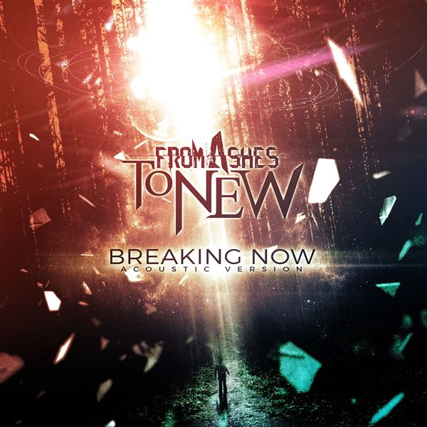 From Ashes to New: Breaking Now (Acoustic)