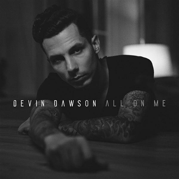 Devin Dawson: All On Me