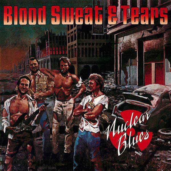 Blood Sweat & Tears: Nuclear Blues