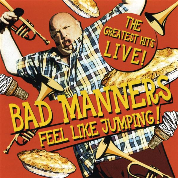 Bad Manners, Bad Manners: Feel Like Jumping! The Greatest Hits Live!
