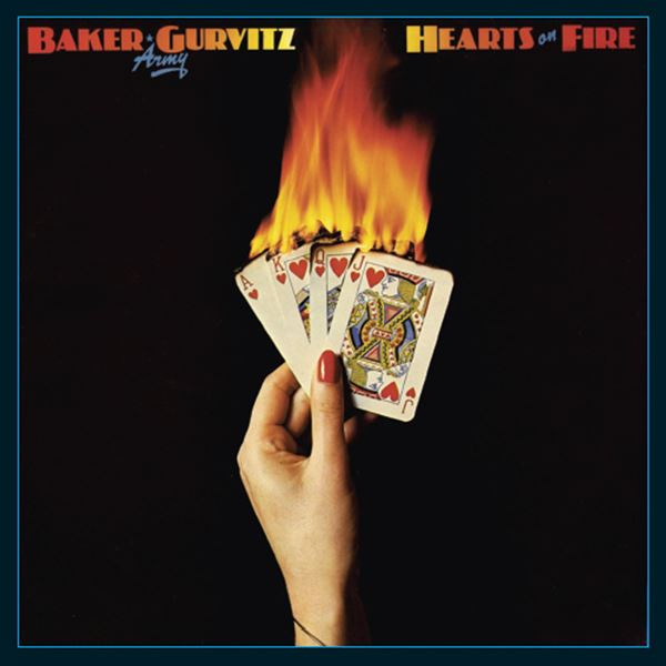 Baker Gurvitz Army, Baker Gurvitz Army: Hearts On Fire
