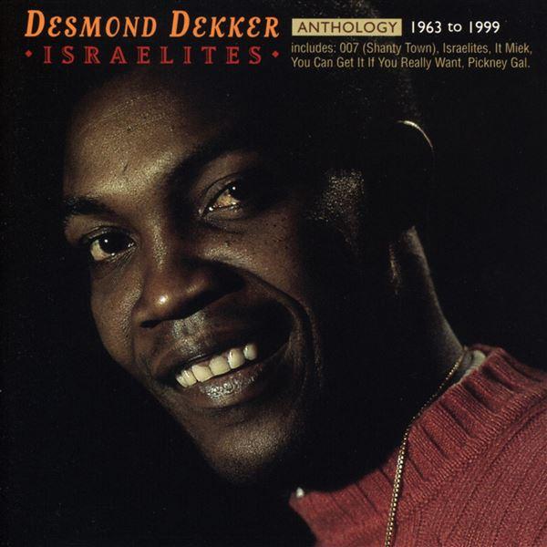 Desmond Dekker|The Aces, Desmond Dekker|The Aces: Anthology: Israelites 1963-1999