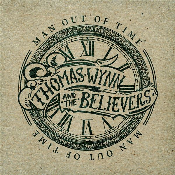Thomas Wynn & The Believers: Man Out Of Time