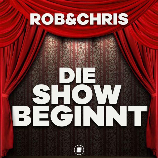 Rob & Chris: Die Show beginnt
