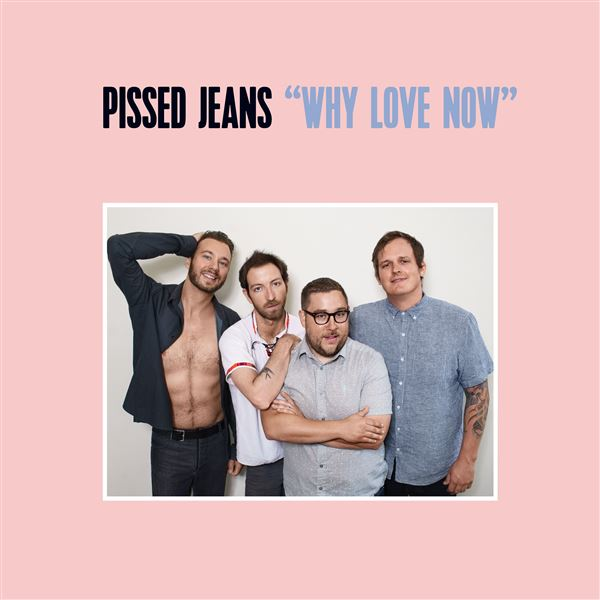 Pissed Jeans: Not Even Married