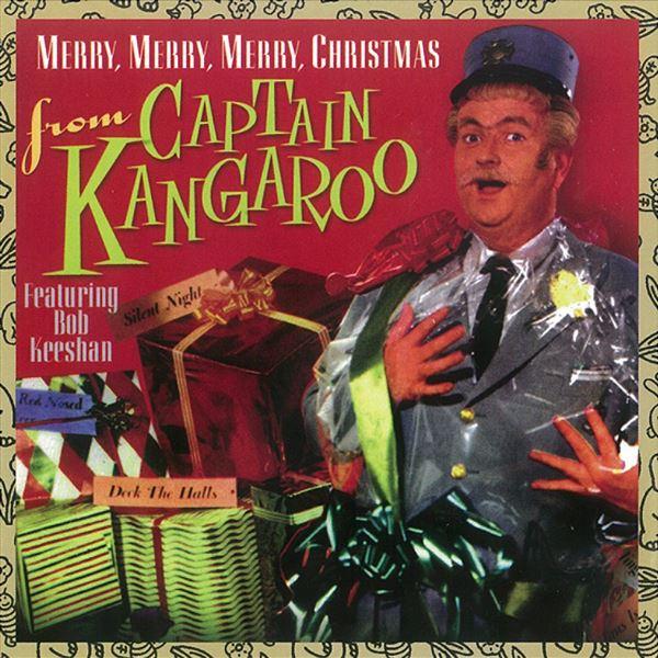 Captain Kangaroo & Mr. Green Jeans: Merry, Merry, Merry Christmas from Captain Kangaroo