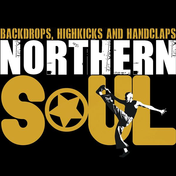 A Band Of Angels, A Band Of Angels, A Band Of Angels, A Band Of Angels, A Band Of Angels: Northern Soul - Backdrops, Highkicks and Handclaps