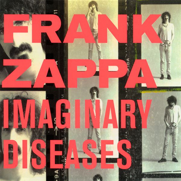 Frank Zappa: Imaginary Diseases