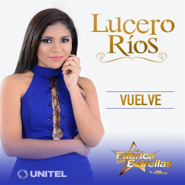 Lucero Ríos: Vuelve