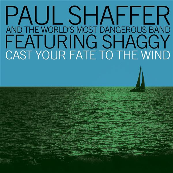 Paul Shaffer & The World's Most Dangerous Band Shaggy: Cast Your Fate To The Wind (feat. Shaggy)