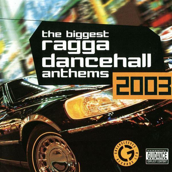 Elephant Man, Elephant Man: The Biggest Ragga Dancehall Anthems 2003