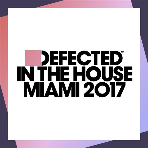 Various Artists, Various Artists: Defected In The House Miami 2017