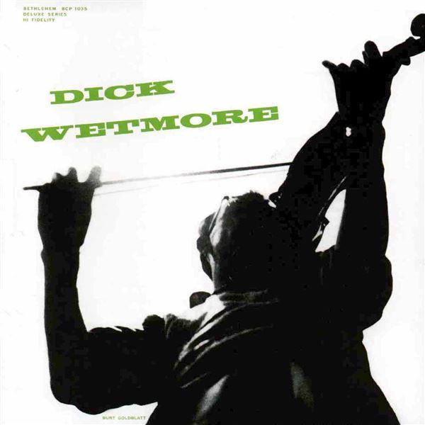 Dick Wetmore: Dick Wetmore (2013 Remastered Version)